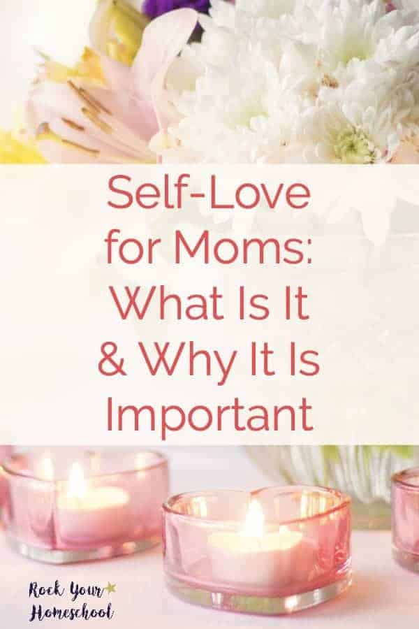 Mama, are you feeling drained? Wonder when you will have time for you? The time is now! Learn about self-love for moms and why it is important to develop theses self-care practices.