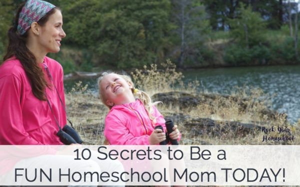 You can be a fun homeschool mom today! Get this guide filled with my 10 secrets, even when life is busy.