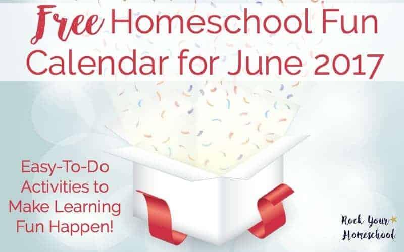Free Homeschool Fun Calendar for June 2017