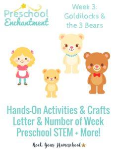 Goldilocks & the Three Bears is the Preschool Enchantment Unit Study for week 3.