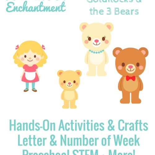 Goldilocks & the Three Bears is the Preschool Enchantment Unit Study for week 3.