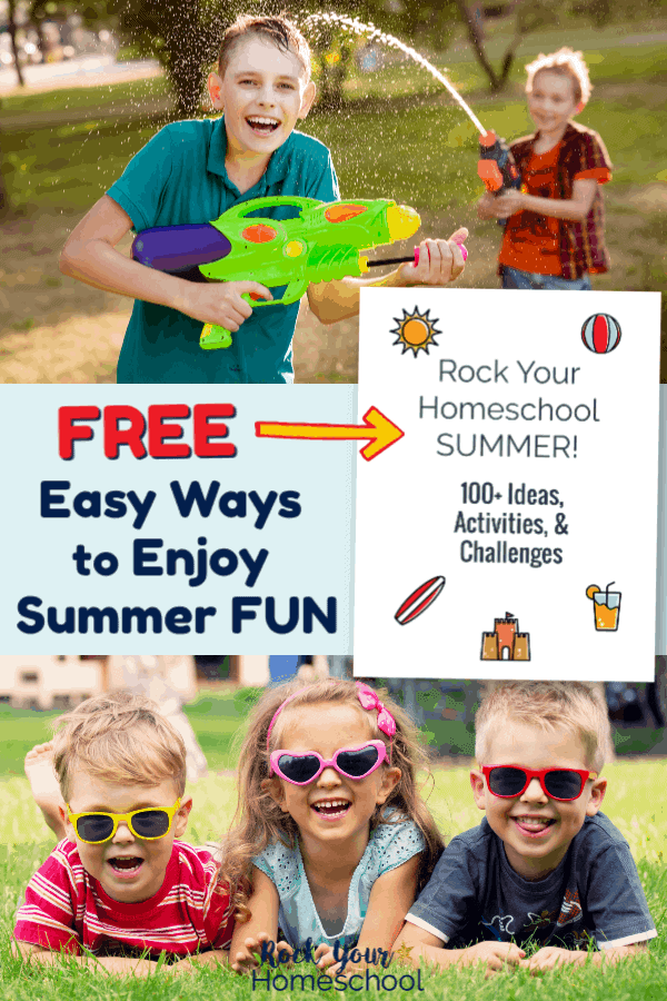 Two boys with squirt guns smiling & having fun and two boys and a girl wearing sunglasses laying on grass and smiling with free Rock Your Homeschool Summer! fun pack cover