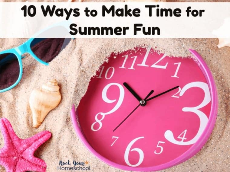 10 Simple Ways to Make Time for Summer Fun