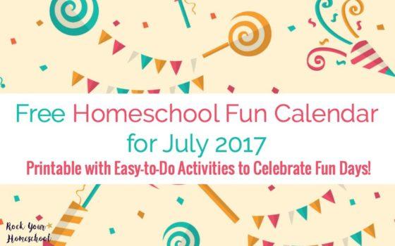 Free Homeschool Fun Calendar for July 2017