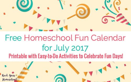 Free Homeschool Fun Calendar for July 2017