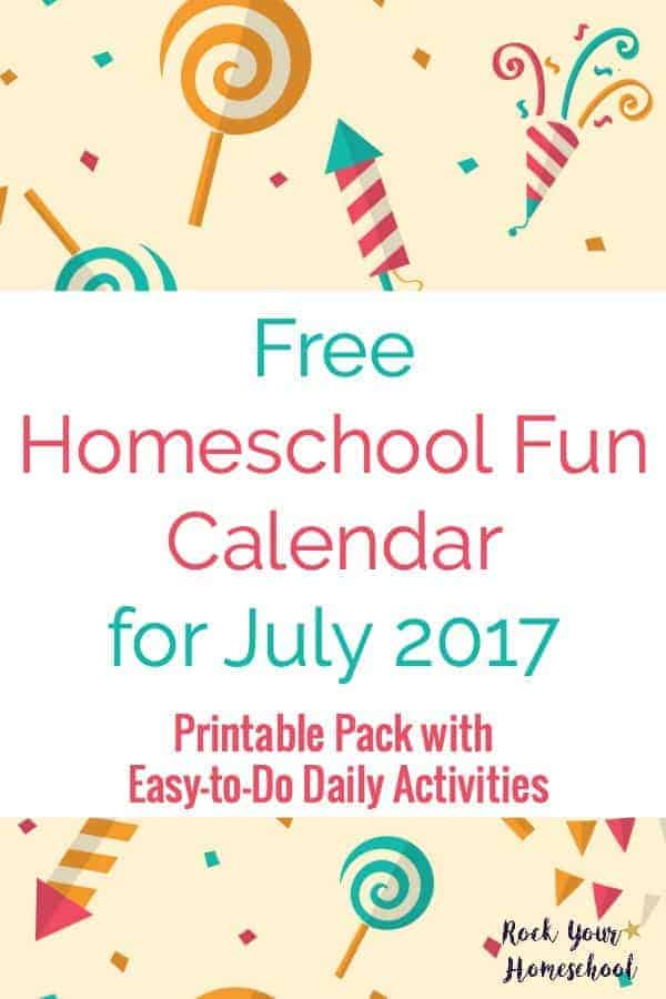 Get ready for fun in July! Use this FREE homeschool fun calendar with daily prompts for easy-to-do activities that your kids will love.