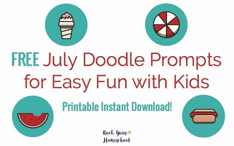 Easily add fun to your homeschool day! Get your free printable instant download of July Doodle Prompts for creative fun with kids.