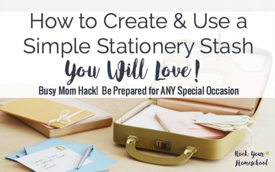 How to Create & Use a Simple Stationery Stash You Will Love