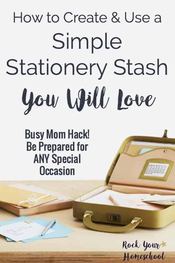 Busy mom hack: Be prepared for ANY special occasion! Create a simple stationery stash with these tips & awesome resource.