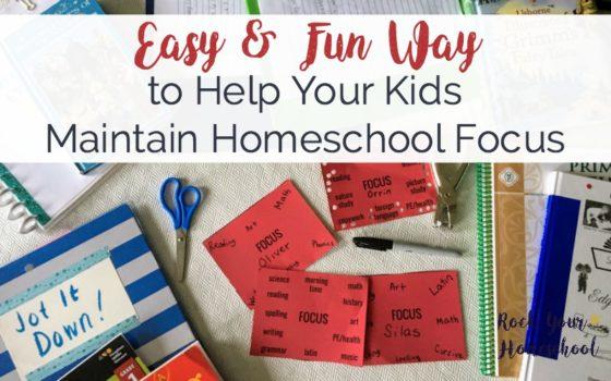 Easy & Fun Way to Help Your Kids Maintain Homeschool Focus