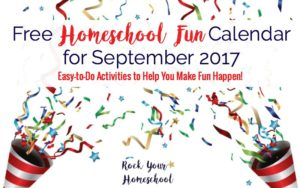Get your free printable homeschool fun calendar for September 2017. Make sure learning fun happens every day!