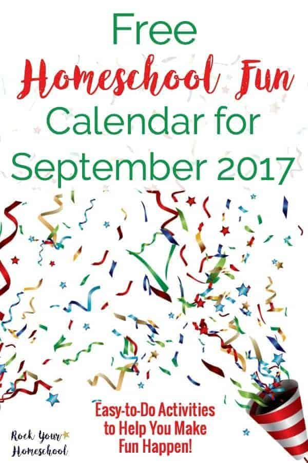 Get your free printable homeschool fun calendar for September 2017.