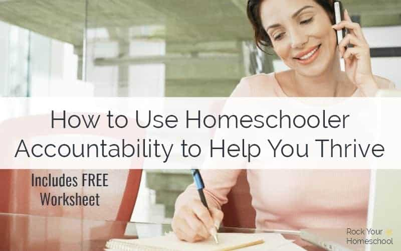 Find out how to use accountability to thrive as a homeschooler. Accountability partners & groups are great ways to find support & encouragement with goal setting & more!