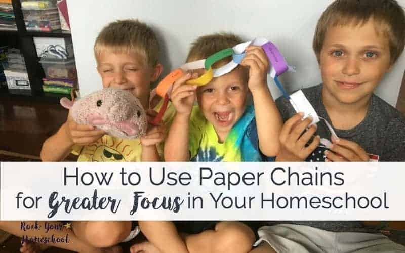 How to Use Paper Chains for Greater Focus in Your Homeschool