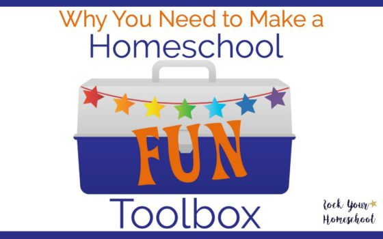 Why You Need to Make a Homeschool Fun Toolbox