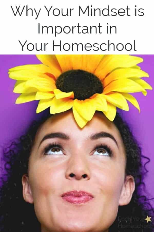 Want to transform your homeschool. Find out why your mindset plays a vital role & what you can do about it.