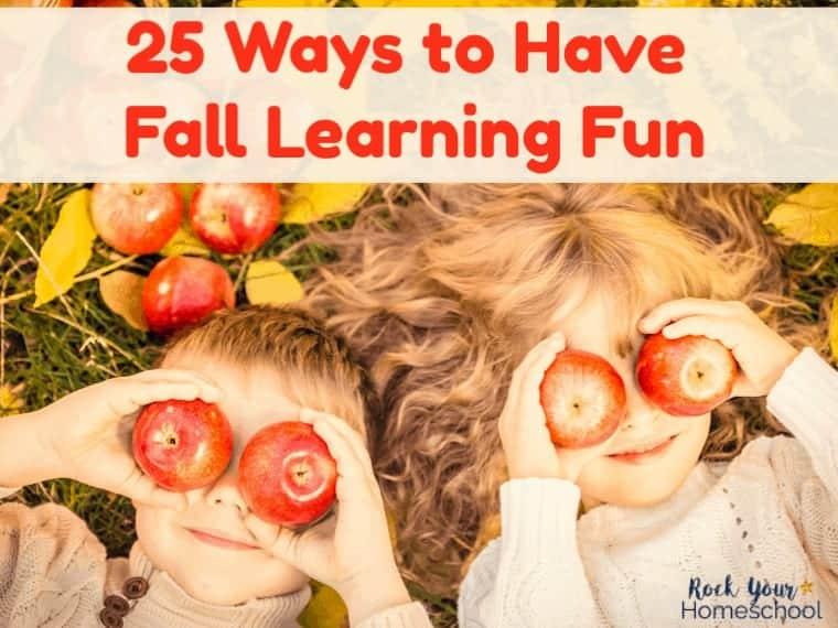 25 Easy Ways to Enjoy Fall Learning Fun in Your Homeschool