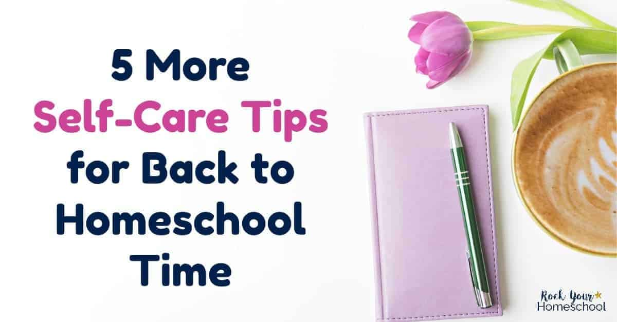 Back to homeschool time can feel like a whirlwind! Make sure you are taking care of you, mama. Here are 5 more self-care tips that you CAN do to feel like yourself again.