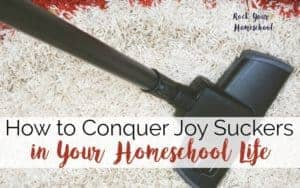 Feel like the joy has been sucked out of your homeschool? Here is a list of 10 homeschool joy suckers with tips on how to conquer each.