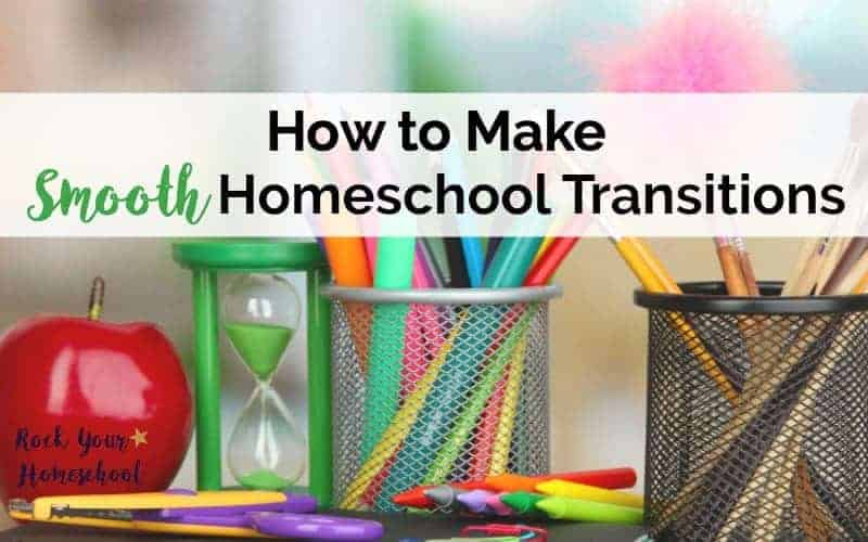 How to Make Smooth Homeschool Transitions
