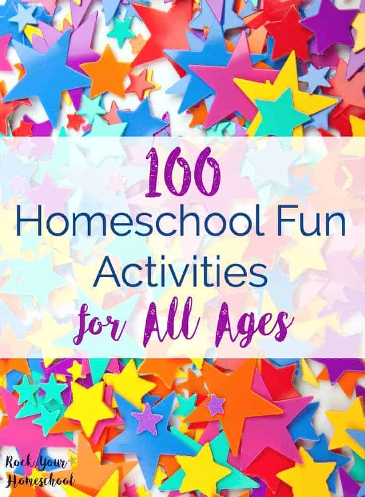 Check out these 100 Homeschool Fun Activities for All Ages, from toddlers to high schoolers!