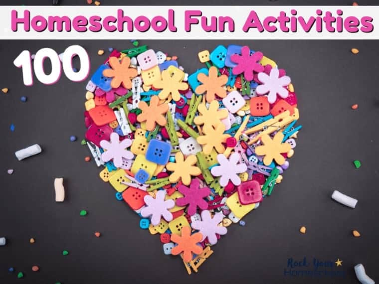 100+ Amazing Homeschool Fun Activities for All Ages to Enjoy