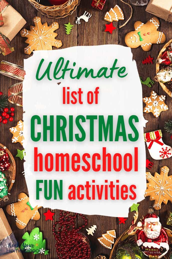 Variety of Christmas-themed items like gingerbread cookies, Santa, ornaments, ribbon, beads, and pine needles to feature the amazing ideas you'll find in this ultimate list of Christmas homeschool fun activities to make holiday learning fun