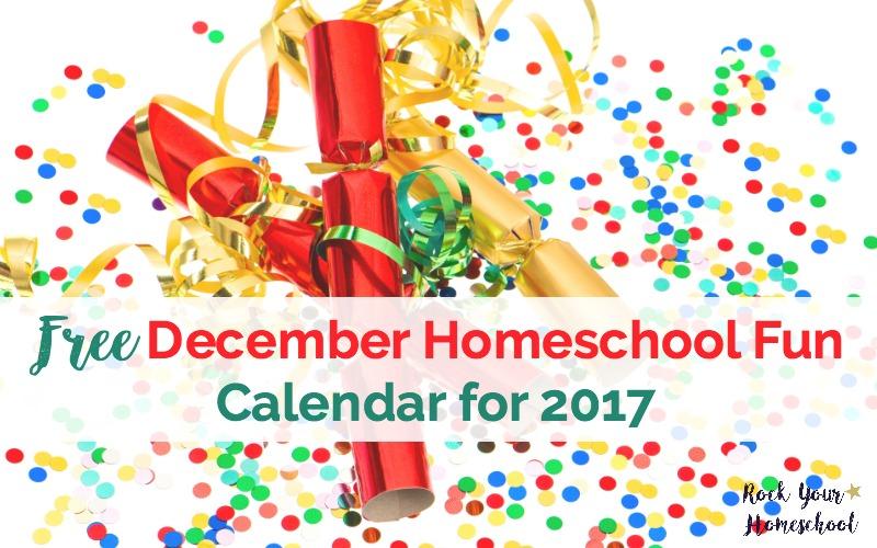 Free December Homeschool Fun Calendar for 2017