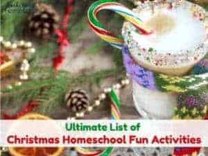 Use this Ultimate List of Christmas Homeschool Fun Activities for ideas & inspiration to celebrate the holidays with your kids.