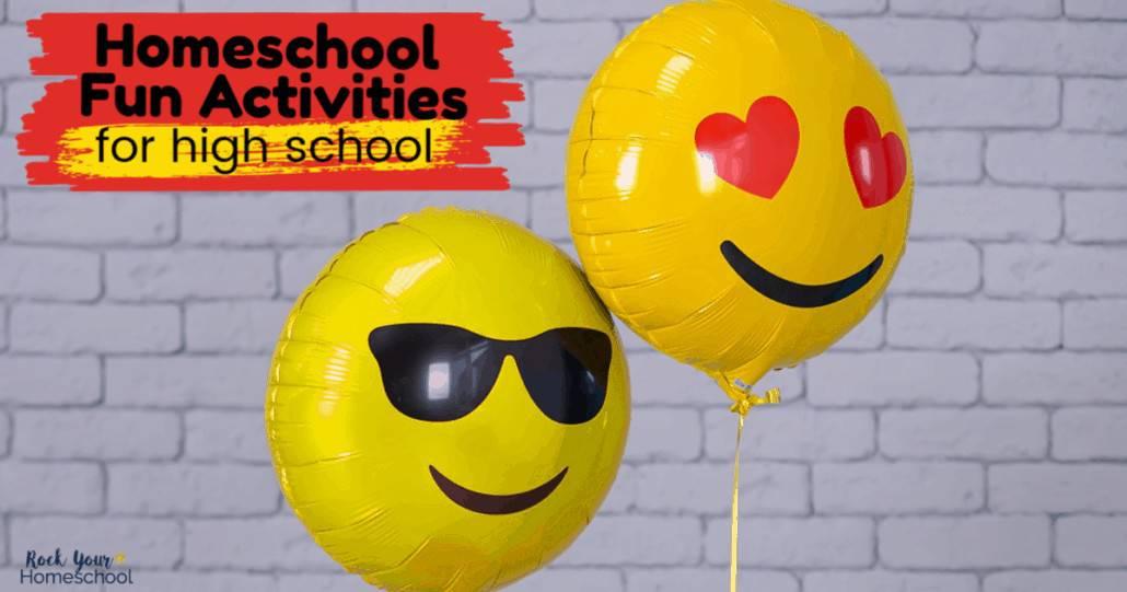Find fantastic ideas for enjoying homeschool fun activities with your high schooler.