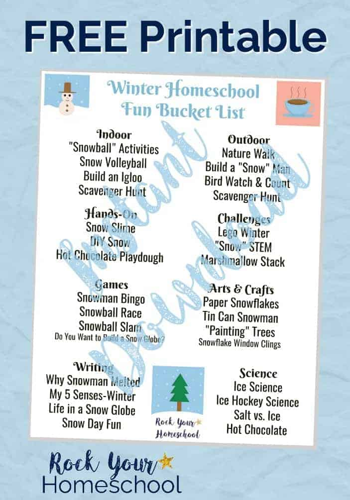 Get your free printable Winter Homeschool Fun Bucket List to help you plan & prepare for learning fun all winter!