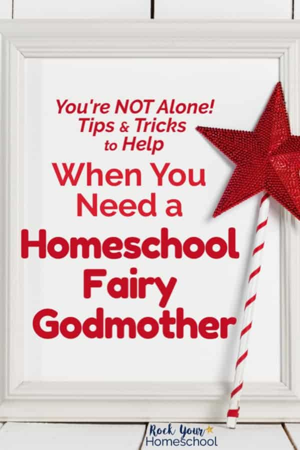 Red glitter star on striped wand with blank white wood picture frame in background to feature how these tips & tricks will help you when you feel like you need a homeschool fairy godmother