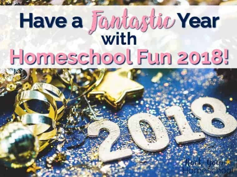 Have a Fantastic Year with Homeschool Fun 2018!