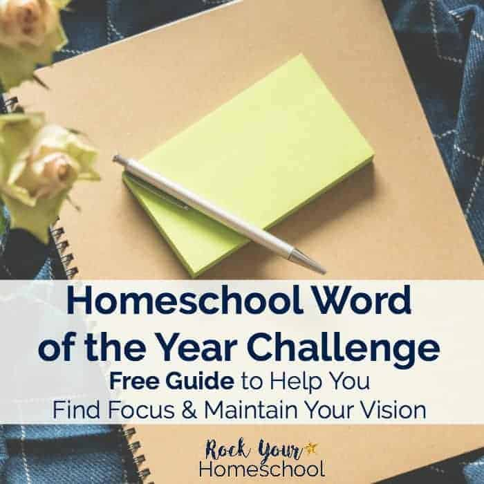 You can find focus & maintain vision in your homeschooling adventures with this free guide to Homeschool Word of the Year Challenge.