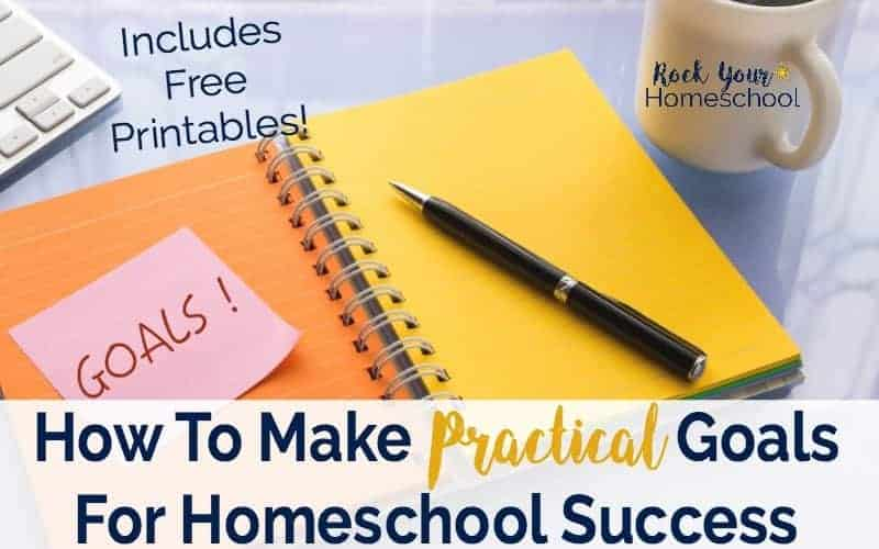 You CAN make practical goals to help you achieve homeschool success. Use these free printable worksheets to help you get started.