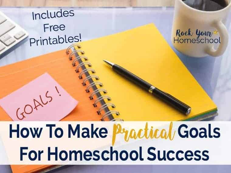 Discover how to make practical goals for homeschool success. Set realistic goals that you can really achieve! Includes 3 free printable worksheets to get you started.