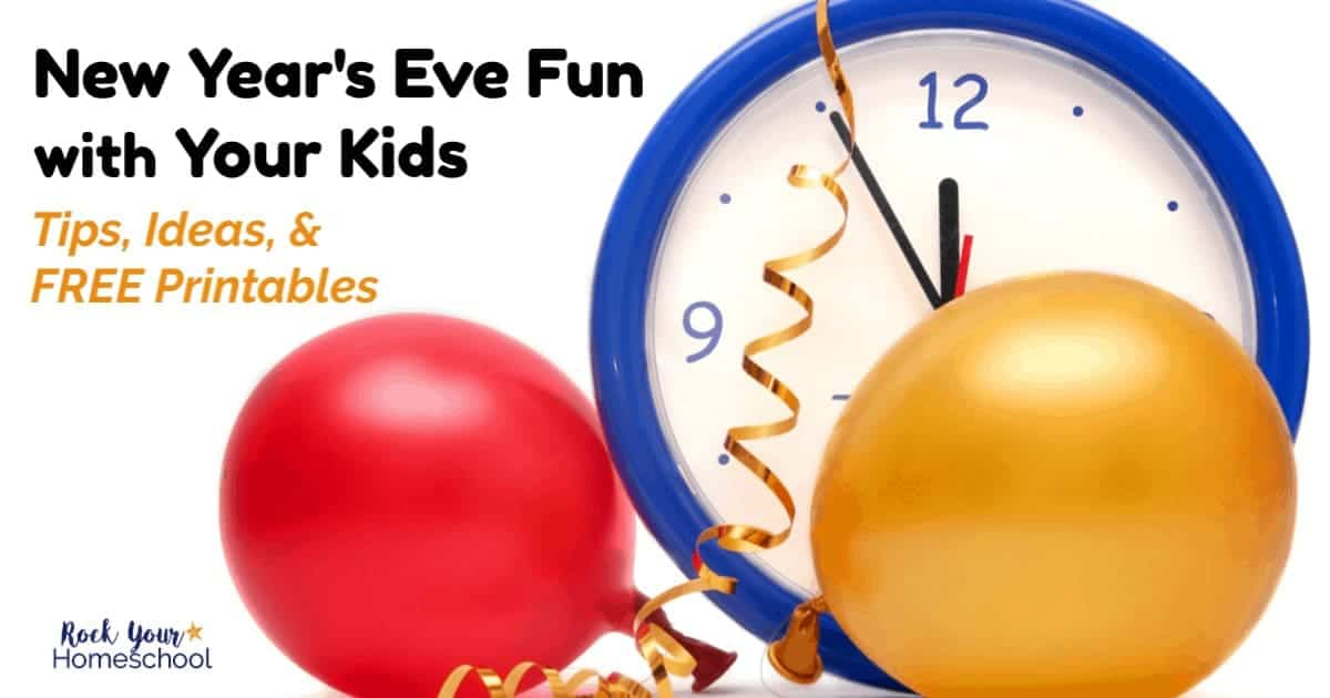Enjoy awesome New Year's Eve Fun with Kids using these tips, tricks, & free printables.