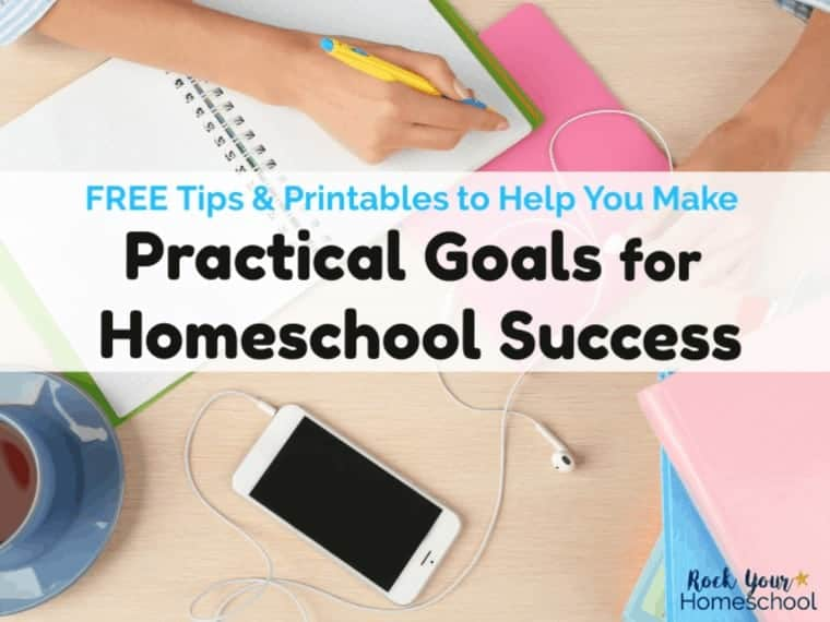 How To Make Practical Goals For Homeschool Success