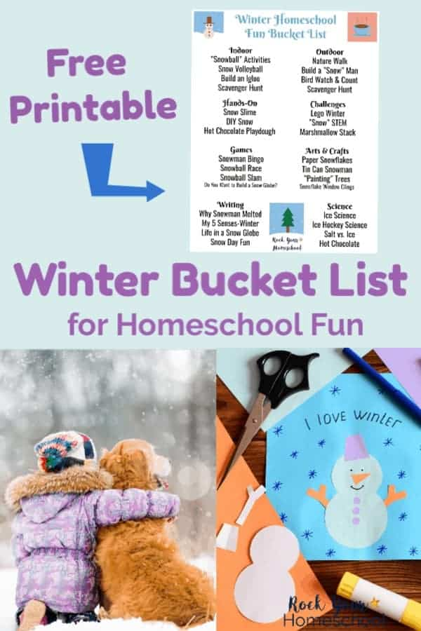 Free printable winter bucket list for homeschool fun on light blue background and girl wearing purple coat with arm around dog in the snow and snowman craft on blue & purple paper