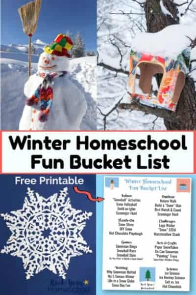 Snowman wearing colorful hat & scarf & holding broom & DIY birdfeeder on tree with snow & paper snowflake on blue background & & free printable Winter Homeschool Fun Bucket List of activities