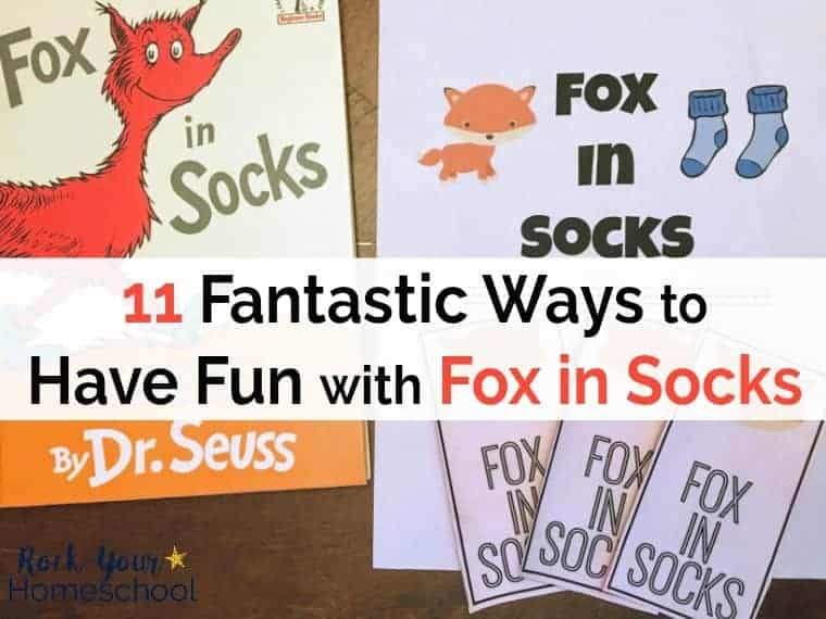 Have a blast with your kids with these 11 fantastic ways to have fun with Fox in Socks by Dr. Seuss.