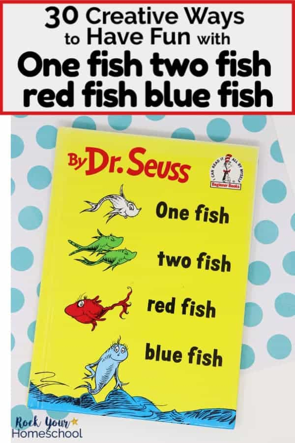 30 Creative Ways to Have Learning Fun with One Fish, Two Fish