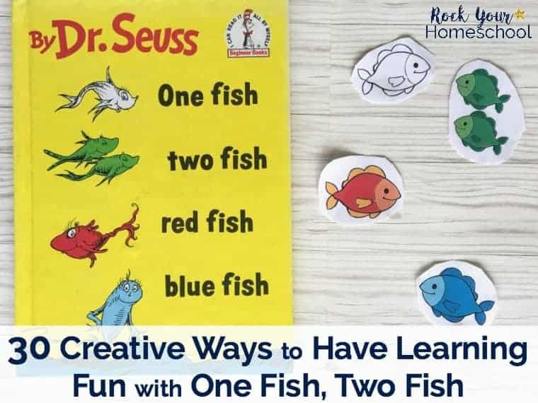Extend the learning fun with One Fish, Two Fish by Dr. Seuss with these 30 creative games, snacks, printables, & more!