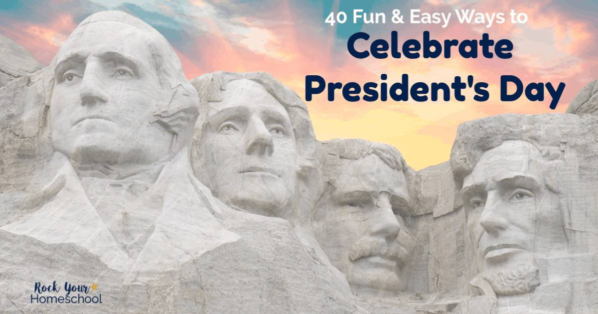 Celebrate President's Day with your kids by using these 40 fun & easy ways to make this holiday special.