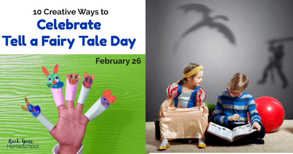 10 Creative Ways To Celebrate Fairy Tale Day Rock Your Homeschool