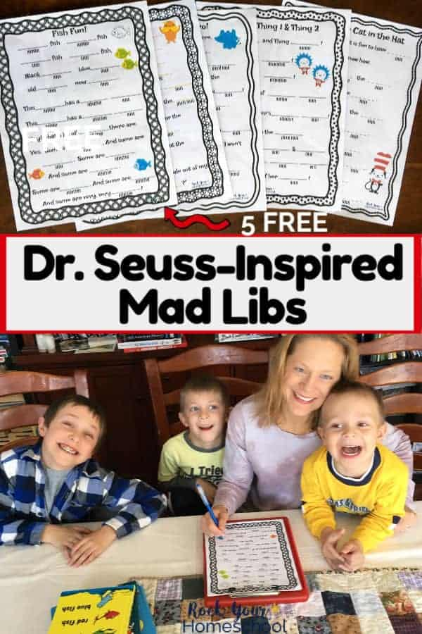 5 different free Dr. Seuss-Inspired Mad Libs & a smiling mom with her happy 3 boys enjoying special learning fun with these printable activities