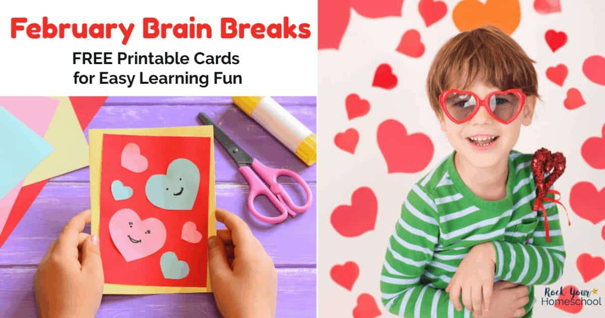 Enjoy easy homeschool fun with kids using these free printable February Brain Breaks cards with seasonal & fun holiday themes.