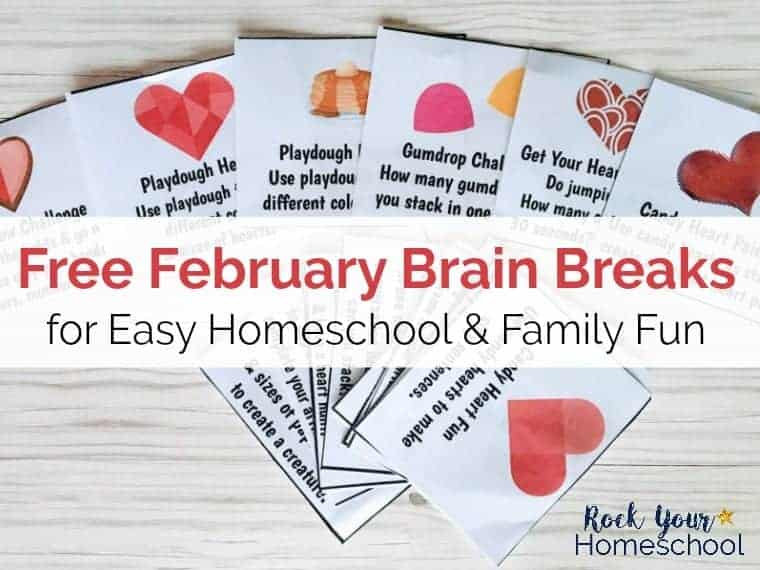 Easily add family & homeschool fun with these 24 free printable February brain break cards. Includes monthly & holiday themes.