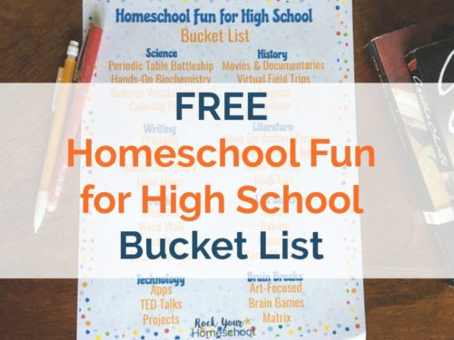 You can still have learning fun with your high schooler! This free printable Homeschool Fun for High School Bucket List will help you plan & prepare.
