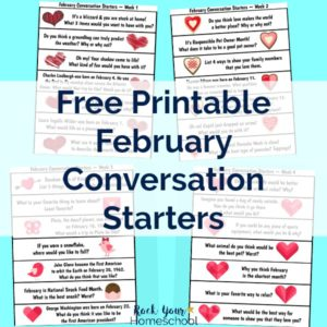 Encourage listening & communication skills with these free printable February Conversation Starters for family & homeschool fun.